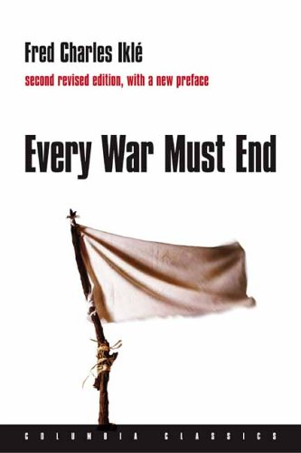Every War Must End 9780231136679