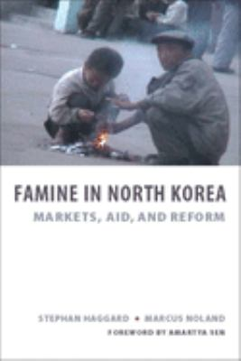 Famine in North Korea: Markets, Aid, and Reform 9780231140003