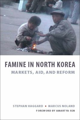 Famine in North Korea: Markets, Aid, and Reform 9780231140010