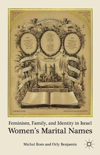 Feminism, Family, and Identity in Israel: Women's Marital Names 9780230100152
