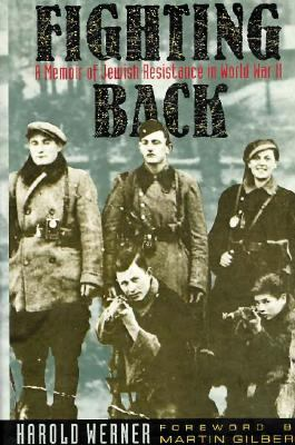 Fighting Back: A Memoir of Jewish Resistance in World War II 9780231078825