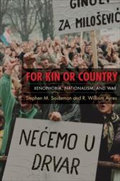 For Kin or Country: Xenophobia, Nationalism, and War 771499