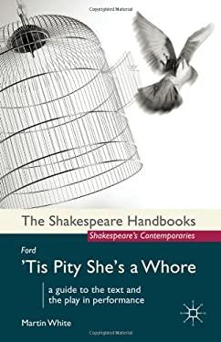 John Ford: 'Tis Pity She's a Whore 9780230242999