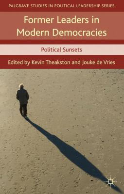Former Leaders in Modern Democracies: Political Sunsets