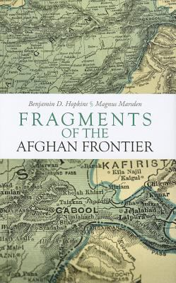 Fragments of the Afghan Frontier 9780231702461