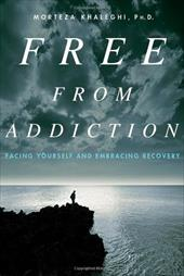 Free from Addiction: Facing Yourself and Embracing Recovery 763115
