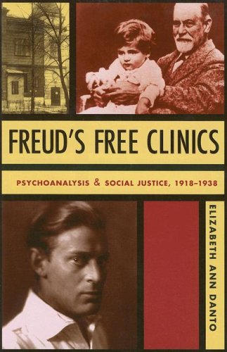 Freud's Free Clinics: Psychoanalysis & Social Justice, 1918-1938 9780231131810