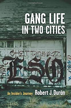 Gang Life in Two Cities: An Insider's Journey 9780231158671