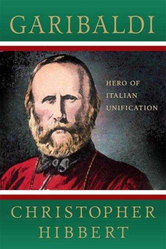 Garibaldi: Hero of Italian Unification 9780230606067
