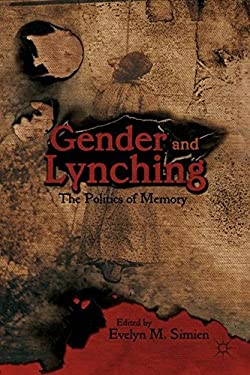 Gender and Lynching: The Politics of Memory 9780230112704