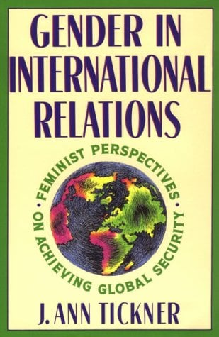 Gender in International Relations: Feminist Perspectives on Achieving Global Security 9780231075398