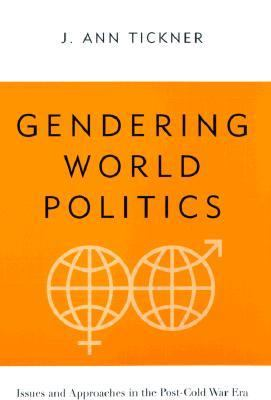 Gendering World Politics: Issues and Approaches in the Post-Cold War Era 9780231113670