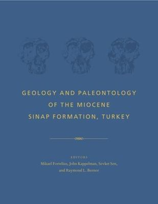 Geology and Paleontology of the Miocene Sinap Formation, Turkey 9780231113588