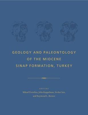 Geology and Paleontology of the Miocene Sinap Formation, Turkey 9780231113588