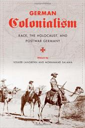 German Colonialism: Race, the Holocaust, and Postwar Germany