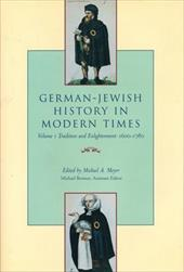 German-Jewish History in Modern Times, Volume 1: Tradition and Enlightenment, 1600-1780