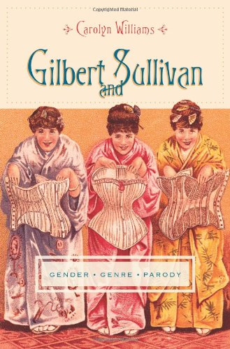 Gilbert and Sullivan: Gender, Genre, Parody 9780231148047