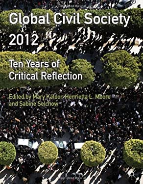 Global Civil Society 2012: Ten Years of Critical Reflection 9780230367876