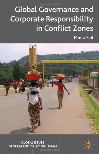 Global Governance and Corporate Responsibility in Conflict Zones 9780230307896