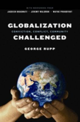 Globalization Challenged: Conviction, Conflict, Community 9780231139304