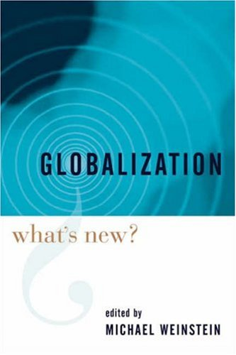 Globalization: What's New? 9780231134583