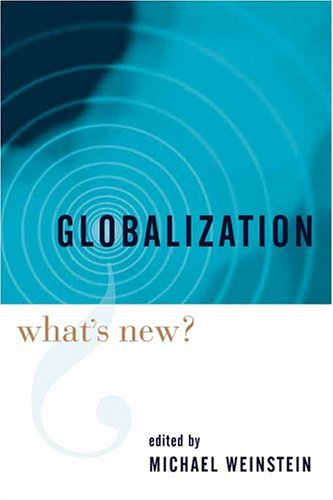 Globalization: What's New? 9780231134590