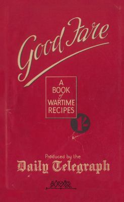 Good Fare: A Book of Wartime Recipes 9780230710252