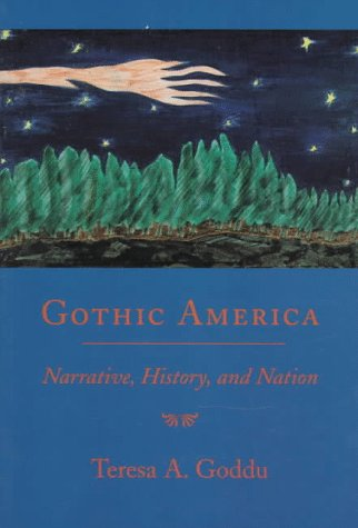 Gothic America: Narrative, History, and Nation 9780231108171