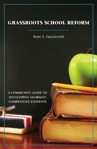 Grassroots School Reform: A Community Guide to Developing Globally Competitive Students 9780230108332
