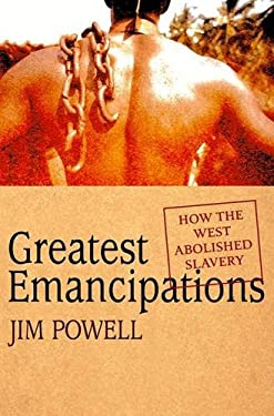 Greatest Emancipations: How the West Abolished Slavery 9780230605923
