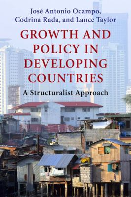 Growth and Policy in Developing Countries: A Structuralist Approach 9780231150149