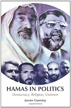Hamas in Politics: Democracy, Religion, Violence 9780231700450