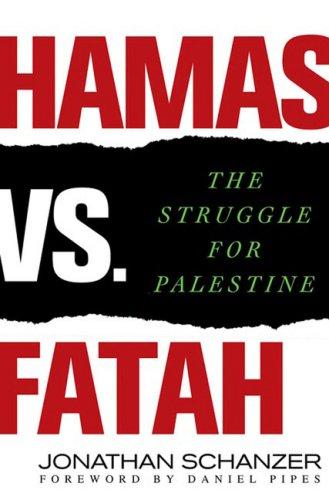 Hamas vs. Fatah: The Struggle for Palestine 9780230609051