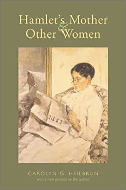 Hamlet's Mother and Other Women: With a New Preface by the Author 9780231071765