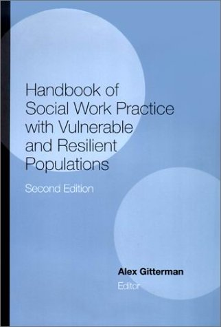 Handbook of Social Work Practice with Vulnerable and Resilient Populations 9780231113960