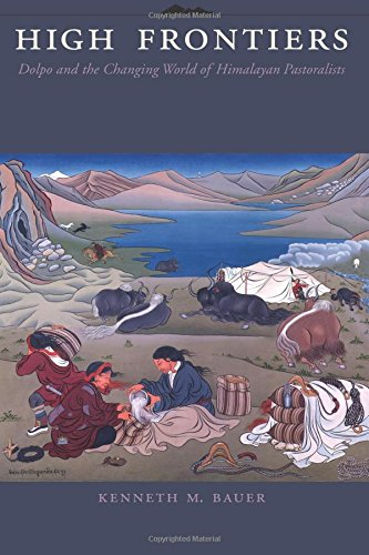 High Frontiers: Dolpo and the Changing World of Himalayan Pastoralists 9780231123914