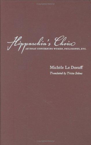 Hipparchia's Choice: An Essay Concerning Women, Philosophy, Etc. 9780231138949