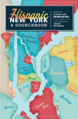 Hispanic New York: A Sourcebook 9780231148191