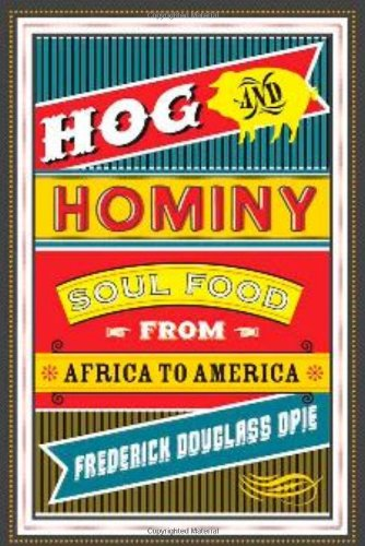 Hog and Hominy: Soul Food from Africa to America 9780231146388