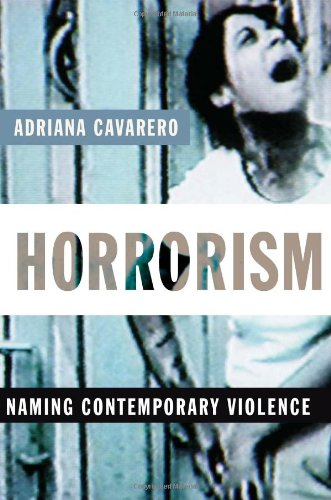 Horrorism: Naming Contemporary Violence 9780231144575
