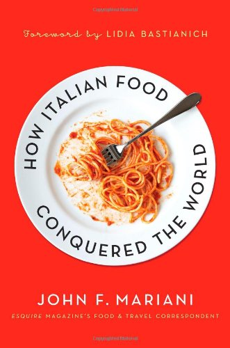 How Italian Food Conquered the World 9780230104396