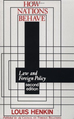 How Nations Behave: Law and Foreign Policy 9780231047579