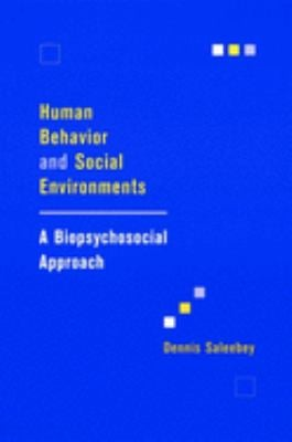 Human Behavior and Social Environments: A Biopsychosocial Approach 9780231112802