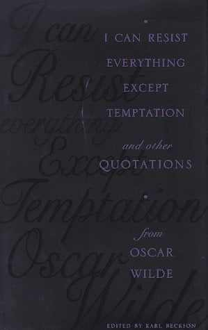 I Can Resist Everything Except Temptation: And Other Quotations from Oscar Wilde 9780231104562