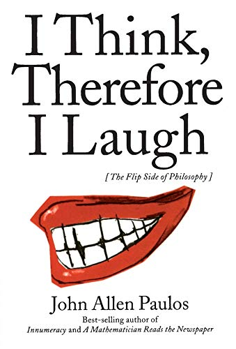 I Think, Therefore I Laugh: The Flip Side of Philosophy 9780231119153