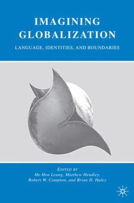 Imagining Globalization: Language, Identities, and Boundaries 9780230609631