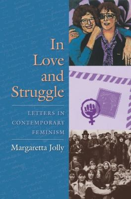 In Love and Struggle: Letters in Contemporary Feminism 9780231137935