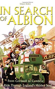In Search of Albion: From Cornwall to Cumbria: A Ride Through England's Hidden Soul 9780233001654