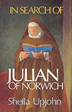 In Search of Julian of Norwich 9780232518405
