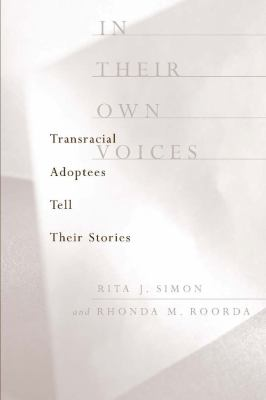 In Their Own Voices: Transracial Adoptees Tell Their Stories 9780231118293